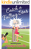 Catch a Falling Star (In Love in the Limelight Book 3)