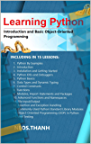 Learning Python: Introduction and Basic Object-Oriented Programming: Your Step By Step Guide To Easily Learn Python in 7 Days (English Edition)