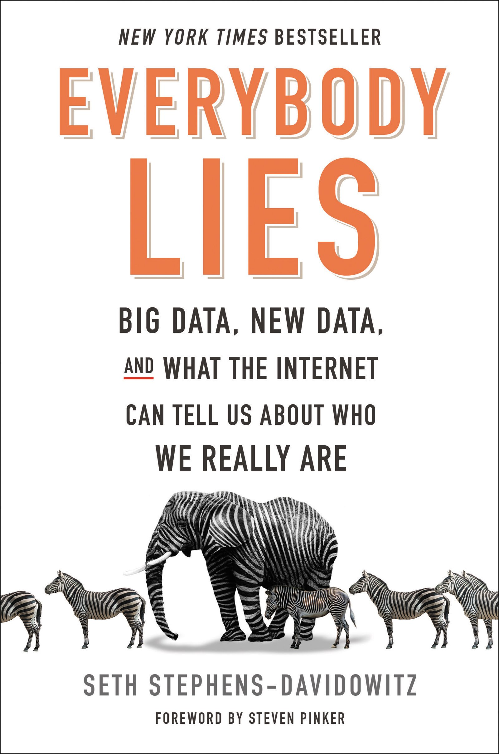 Everybody Lies: Big Data, New Data, and What the Internet Can Tell