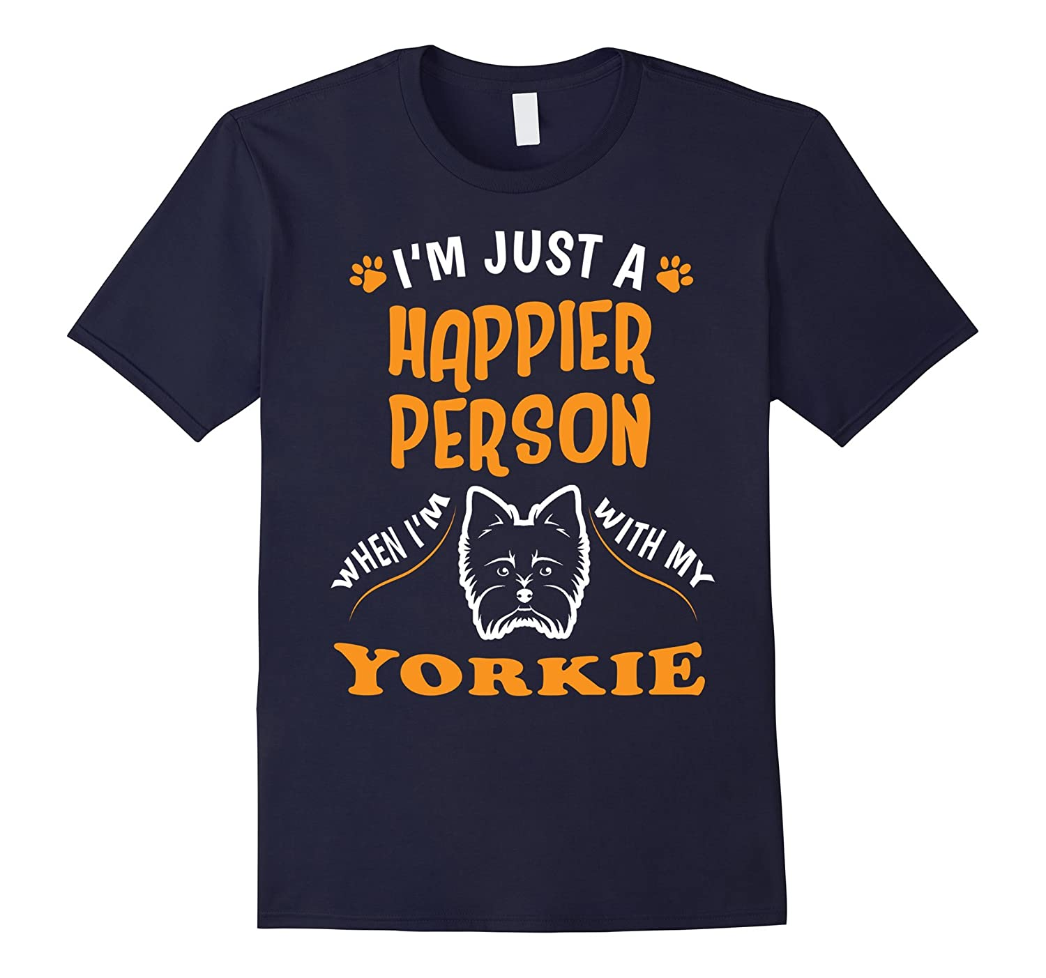 A Happier Person With My Yorkshire Terrier T-Shirt-Art