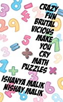 Crazy Fun Brutal Vicious Make You Cry Math