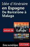 Idée d'itinéraire en Espagne - De Barcelone à Malaga