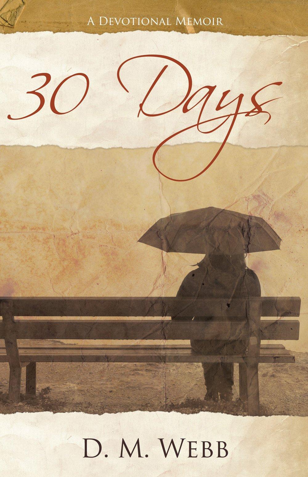 Download 30 Days: A Devotional Memoir pdf epub