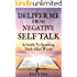 Deliver Me From Negative Self Talk:A Guide To Speaking Faith-Filled Words