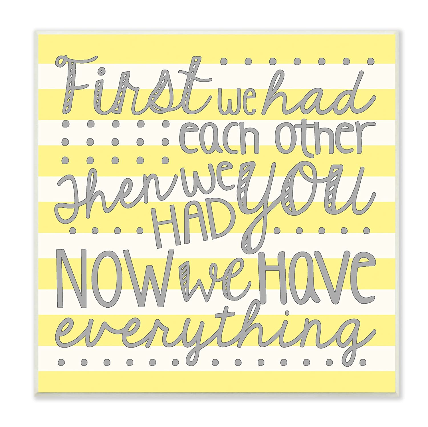 Stupell Home Décor First We Had Each Other Grey and Yellow Stripes Wall Plaque Art, 12 x 0.5 x 12, Proudly Made in USA Stupell Industries brp-1744_wd_12x12