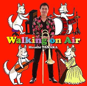 Amazon   Walking on Air   田中...