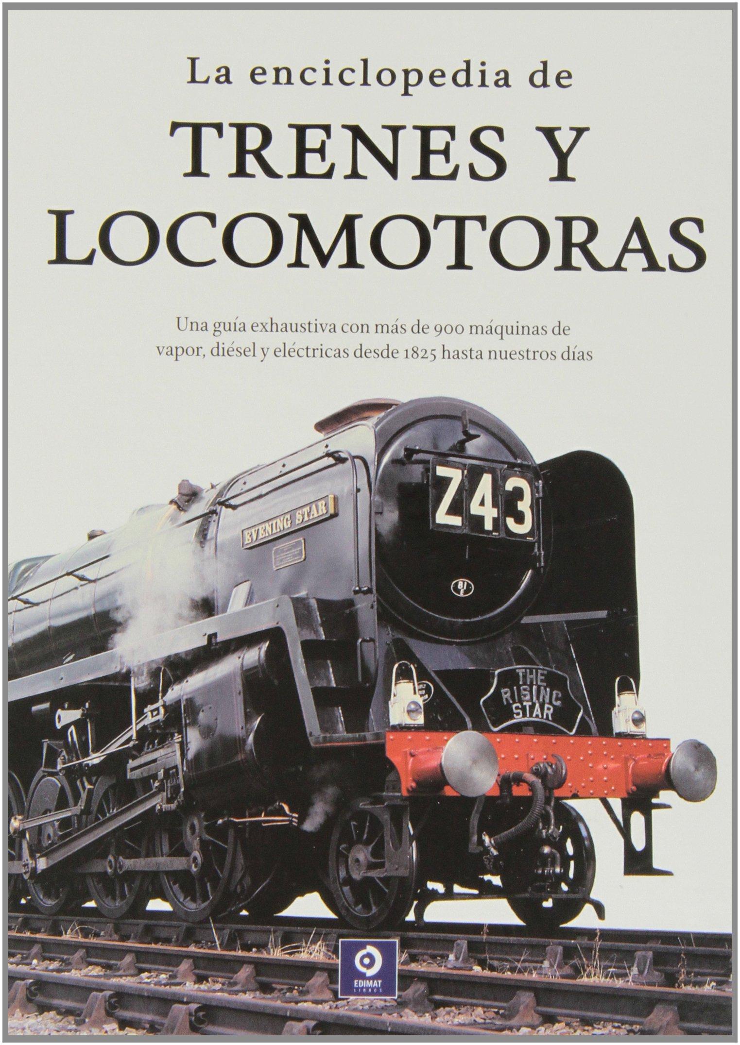 La enciclopedia de trenes y locomotoras Enciclopedia básica ...