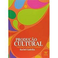 Produção Cultural. Conformações, Configurações e Paradoxos