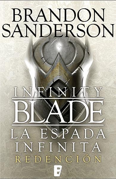 Redención (Infinity Blade [La espada infinita] 2): La Espada infinita II eBook: Sanderson, Brandon: Amazon.es: Tienda Kindle