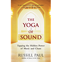 The Yoga of Sound: Tapping the Hidden Power of Music and Chant (English Edition)