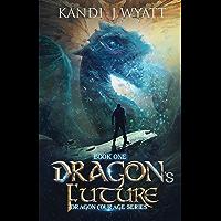 Dragon's Future (Dragon Courage Book 1)