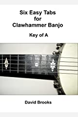 Six Easy Tabs for Clawhammer Banjo - Key of A Kindle Edition