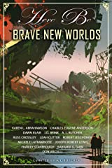 Here Be Brave New Worlds: Myth, Monsters And Mayhem (Here Be - Myth, Monsters and Mayhem) Kindle Edition