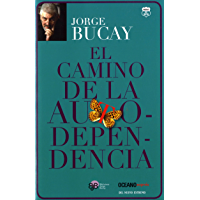 El camino de la autodependencia (Versión Hispanoamericana) (Biblioteca Jorge Bucay.Hojas de Ruta)