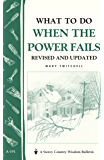 What to Do When the Power Fails: Storey's Country Wisdom Bulletin A-191 (Storey Country Wisdom Bulletin, A-191)