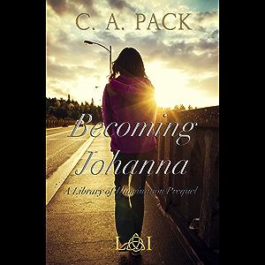 Becoming Johanna: A Library of Illumination Prequel Novella