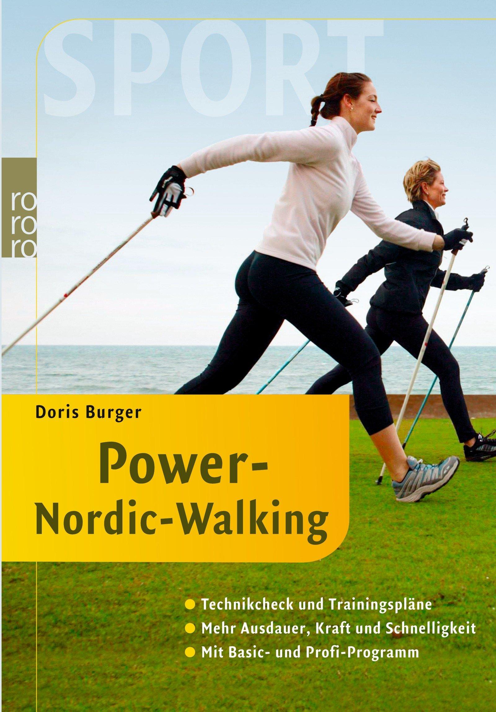 Power Nordic Walking  Technikcheck Und Trainingspläne  Mehr Ausdauer Kraft Und Schnelligkeit  Mit Basic  Und Profi Programm
