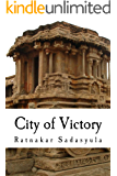 City of Victory: The Rise and Fall of Vijayanagara