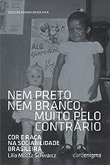 Nem preto nem branco, muito pelo contrário: Cor e raça na sociabilidade brasileira (Agenda Brasileira) eBook Kindle