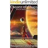 Chosen of Chaos (Eve of Destruction Book 1)
