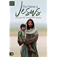 My Name is Jesus: Discover Me Through My Names (English Edition)
