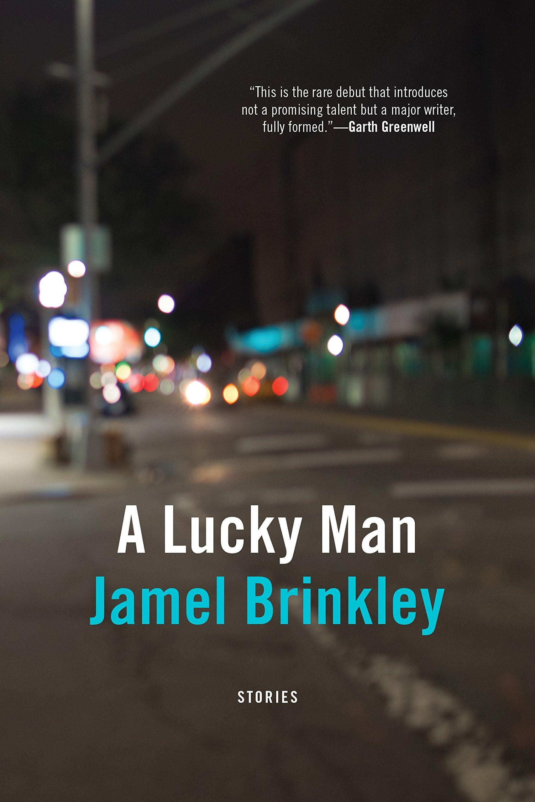Image result for Jamel Brinkley's A Lucky Man (Graywolf