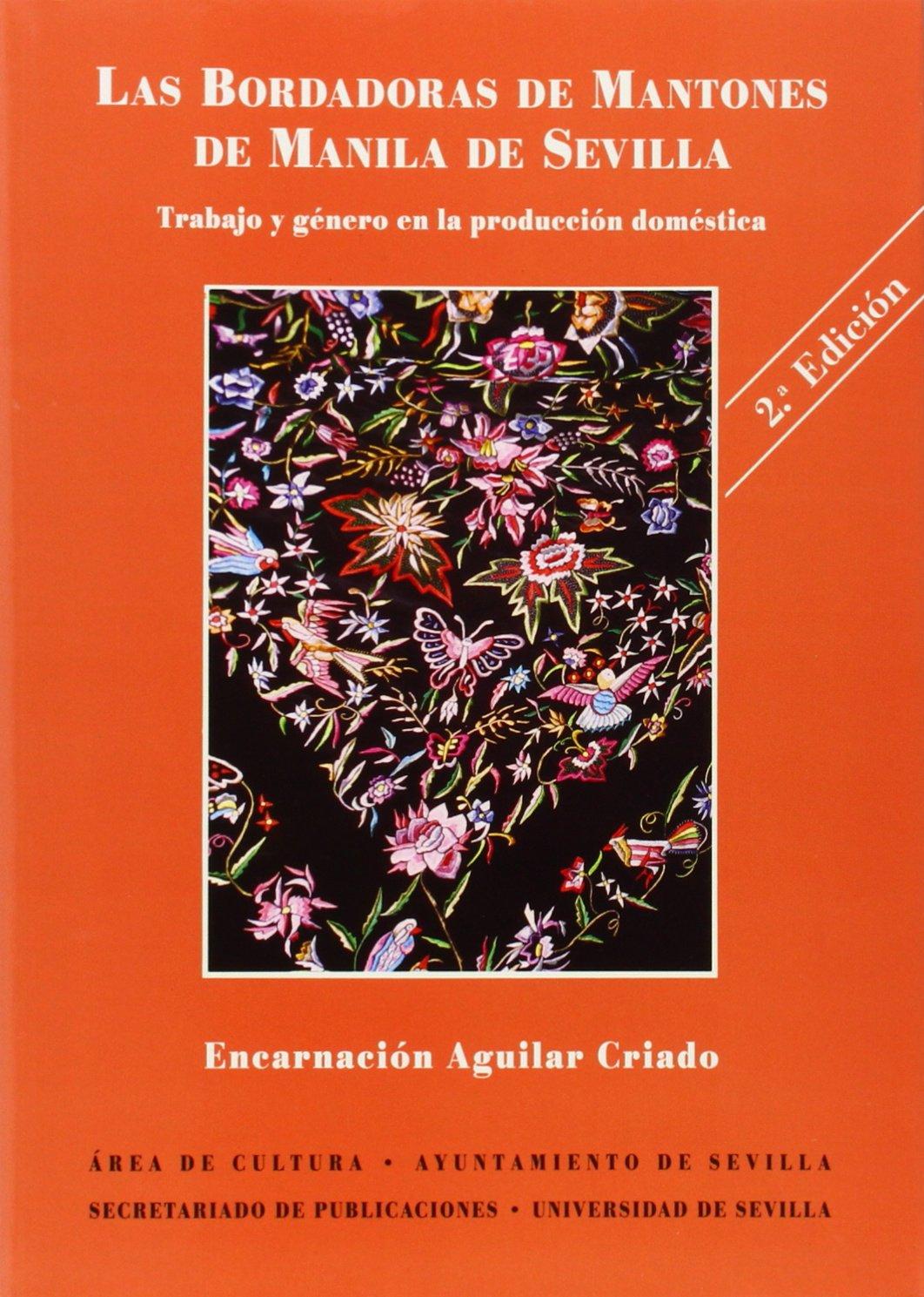 Las bordadoras de mantones de Manila de Sevilla: Amazon.es: E. Aguilar Criado: Libros