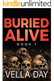 Buried Alive: A dark Romantic Suspense (The Buried Series Book 1)