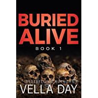 Buried Alive: A dark Romantic Suspense (The Buried Series Book 1) (English Edition)