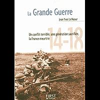 Petit livre de - La Grande Guerre (Le petit livre de) (French Edition)