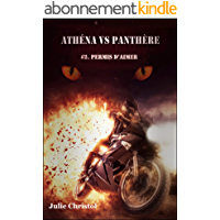 Athéna VS Panthère: #2.Permis d'aimer