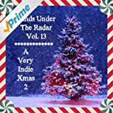 Bands Under the Radar, Vol. 13: A Very Indie Xmas 2