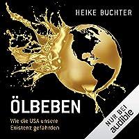 Ölbeben: Wie die USA unsere Existenz gefährden