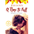 A Time to Fall (Love by the Seasons Book 1) (English Edition)