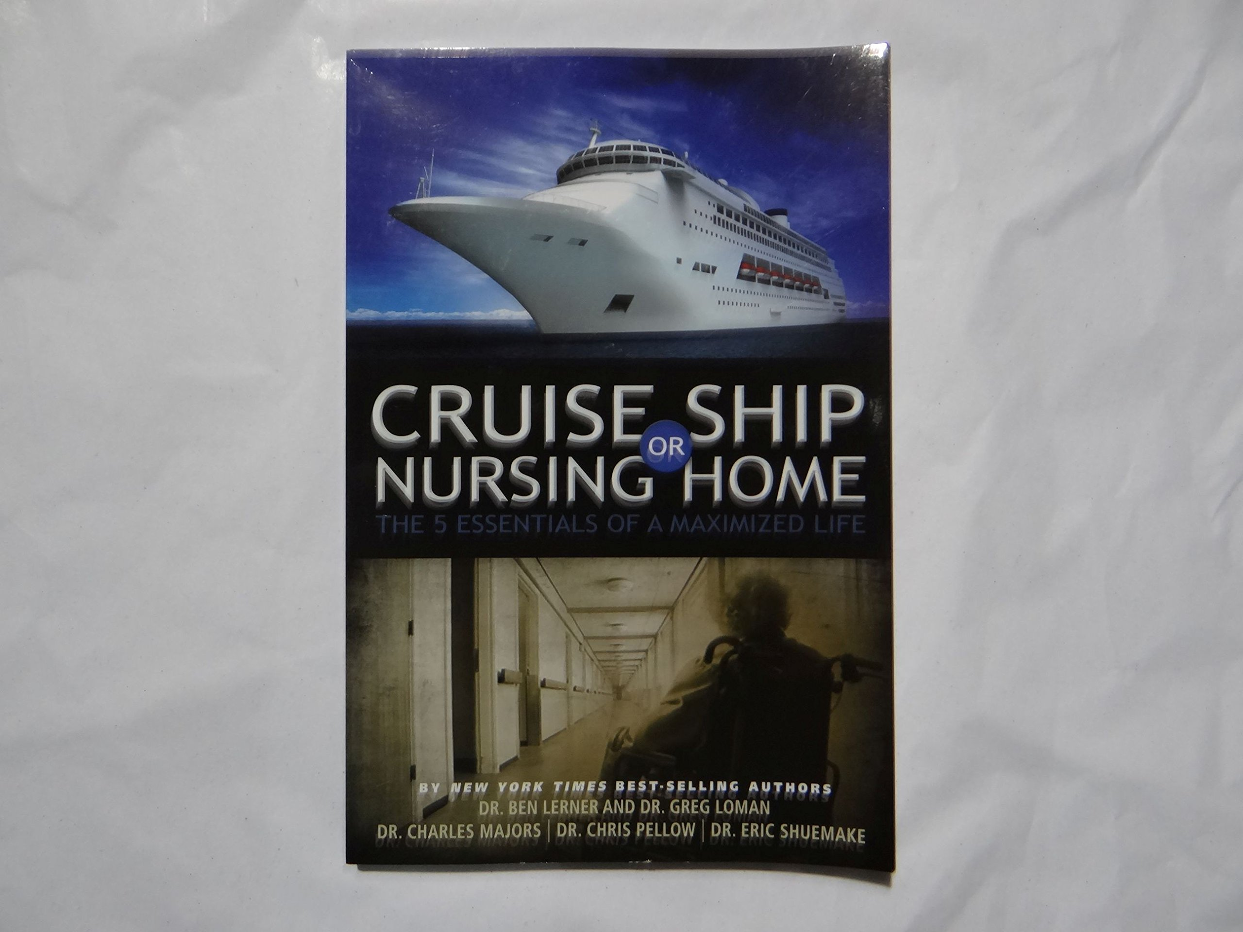 Read Online Cruise Ship or Nursing Home: The 5 Essentials of a Maximized Life pdf