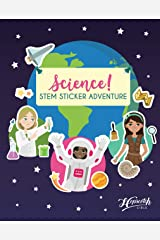 Science! STEM Sticker Adventure - Sticker Activity Book For Girls Aged 4 to 8 - Over 125 Stickers - Space Exploration, Deep Sea Adventure, Dinosaur Dig & More Paperback