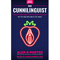 The Cunnilinguist: How To Give And Receive Great Oral Sex: Top tips from both ends of the tongue book cover