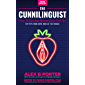 The Cunnilinguist:  How To Give And Receive Great Oral Sex: Top tips from both ends of the tongue
