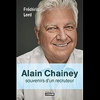 Alain Chainey, souvenirs d'un recruteur (French Edition)