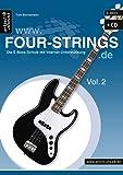WWW.FOUR-STRINGS.DE - Vol. 2: Die Bass-Schule mit Internet-Unterstützung (inkl. Audio-CD). Lehrbuch. Musiknoten.