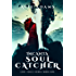 Incanta - Soul-Catcher: A Dark Fantasy Novel (Lost Souls Book 1)