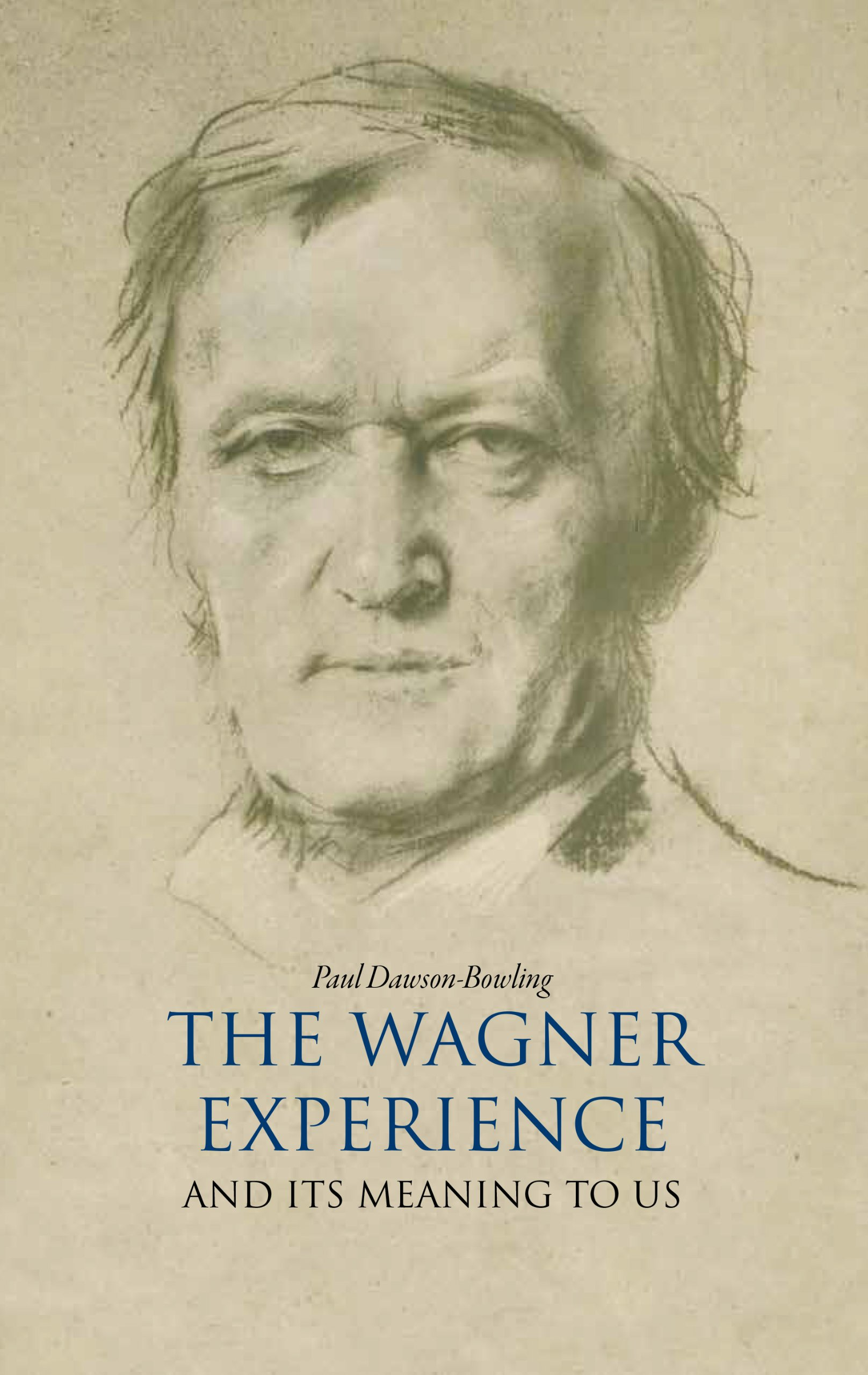 The Wagner Experience: Paul Dawsonbowling: 9781908699435: Amazon: Books