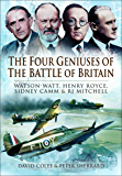 The Four Geniuses of the Battle of Britain: Watson-Watt, Henry Royce, Sydney Camm & RJ Mitchell