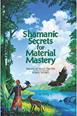 Shamanic Secrets for Material Mastery Kindle Edition
