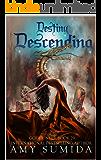 Destiny Descending: A Reverse Harem Supernatural Romance (Godhunter Book 29)