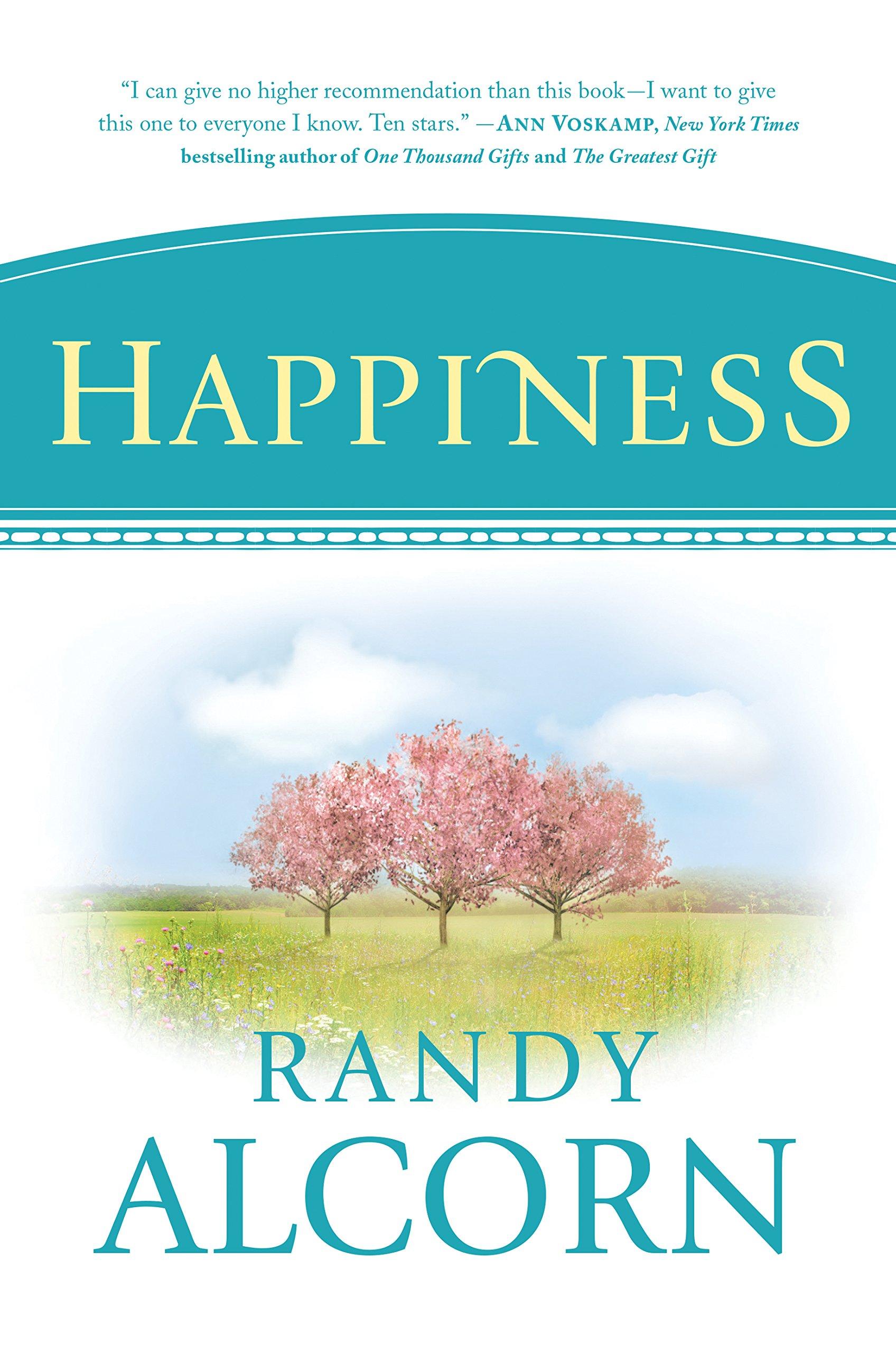 Happiness Randy Alcorn 9781414389349 Amazoncom Books