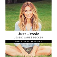 Just Jessie: My Guide to Love, Life, Family, and Food