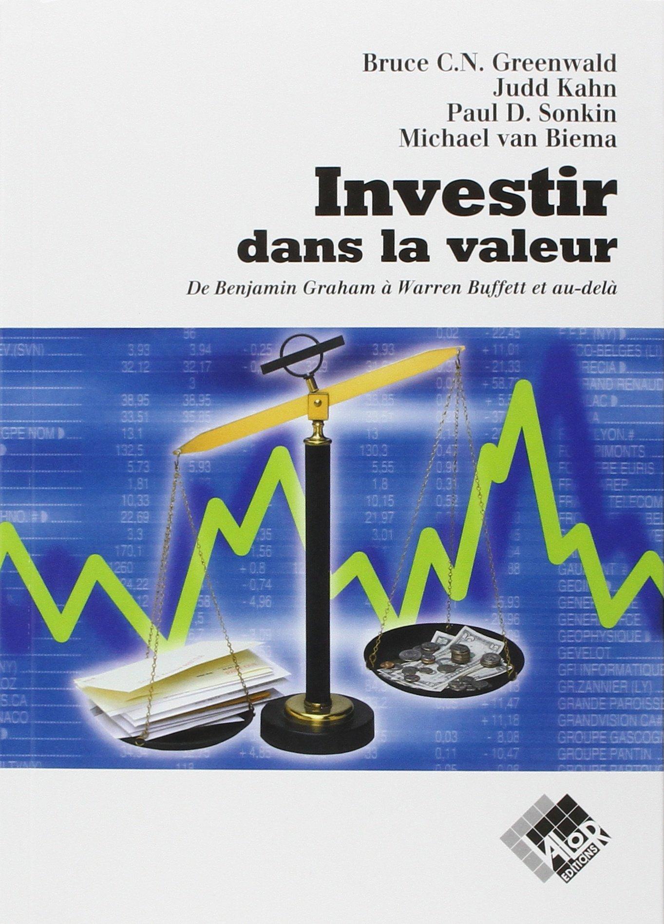 Investir dans la valeur : De Benjamin Graham à Warren Buffett et au-delà Broché – 11 septembre 2002 Collectif Valor 2909356310 Economie d'entreprise