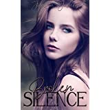 Broken Silence: A Young Adult RH Coming Of Age Romance (Shattered Dreams Duet Book 1)