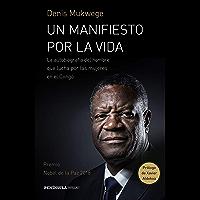 Un manifiesto por la vida: La autobiografía del hombre que lucha por las mujers en el Congo. Prólogo de Xavier Aldekoa